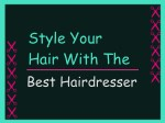 style your hair with the best hairdresser
