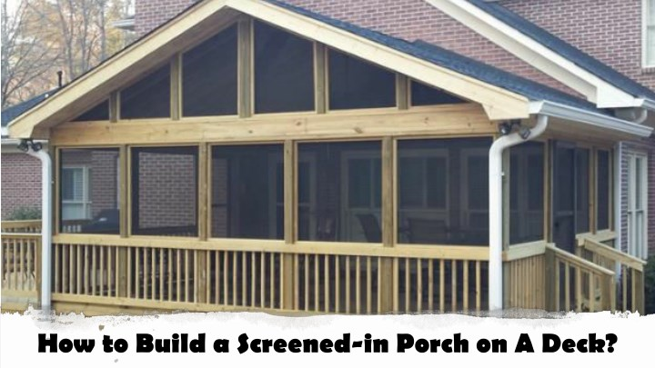 how to build a screened in porch on a deck n.
