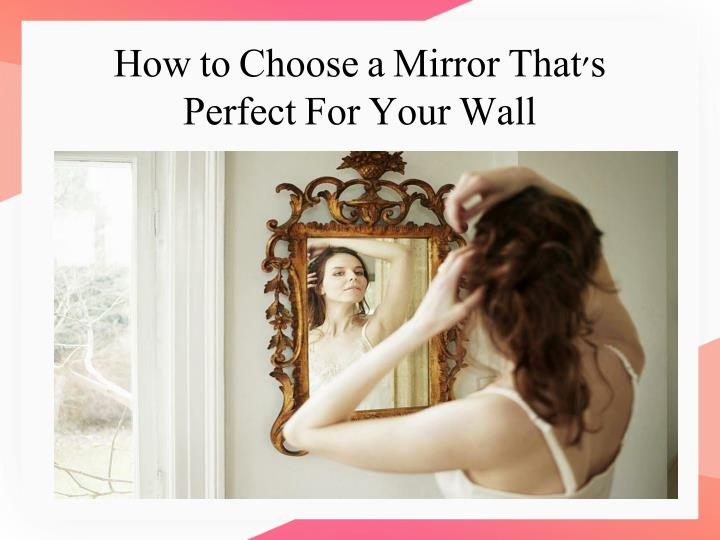 how to choose a mirror that s perfect for your n.