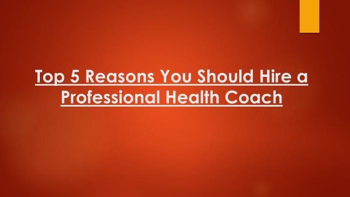 top 5 reasons you should hire a professional health coach n.