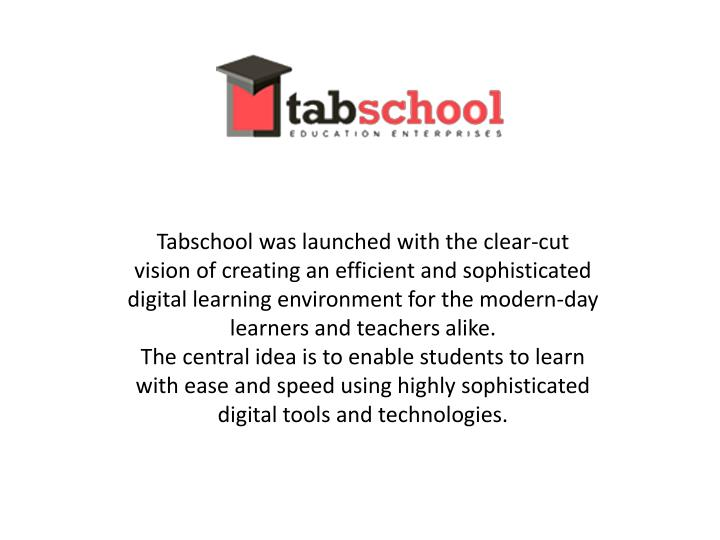 tabschool was launched with the clear cut vision n.