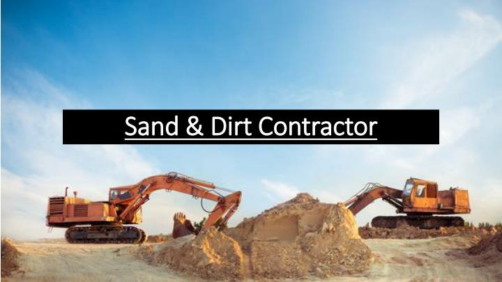 sand dirt contractor n.