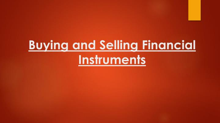 buying and selling financial instruments n.