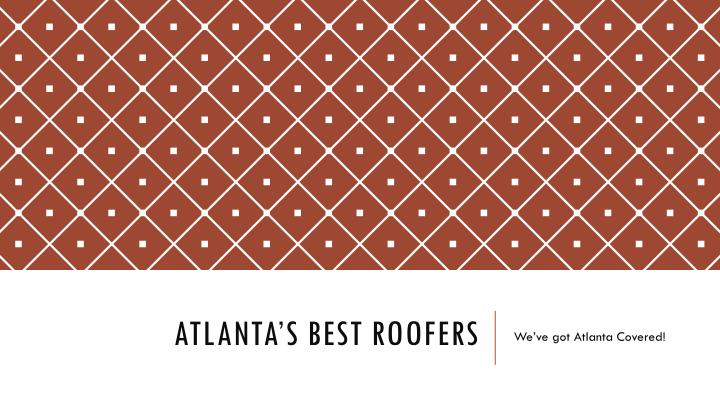 atlanta s best roofers n.