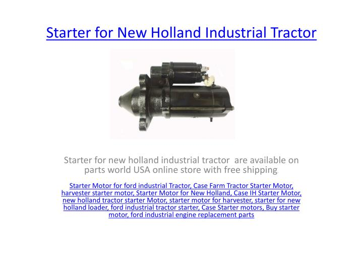starter for new holland industrial tractor n.