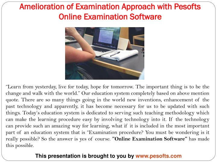amelioration of examination approach with pesofts online examination software n.