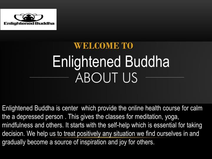 welcome to enlightened buddha n.