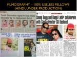 filmography 100 useless fellows hindi under