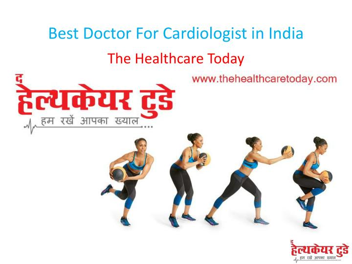 best doctor for cardiologist in india n.