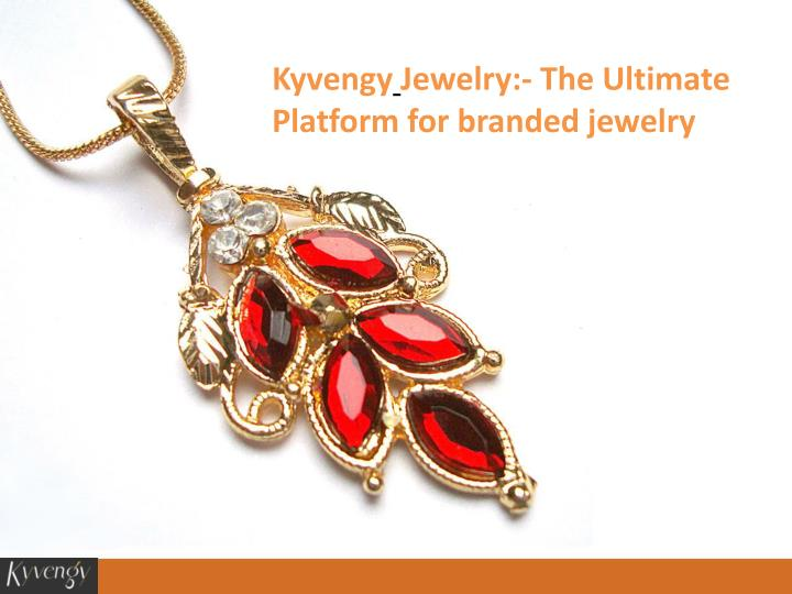kyvengy jewelry the ultimate platform for branded n.