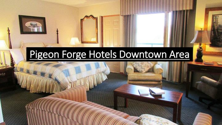 pigeon forge hotels downtown area n.