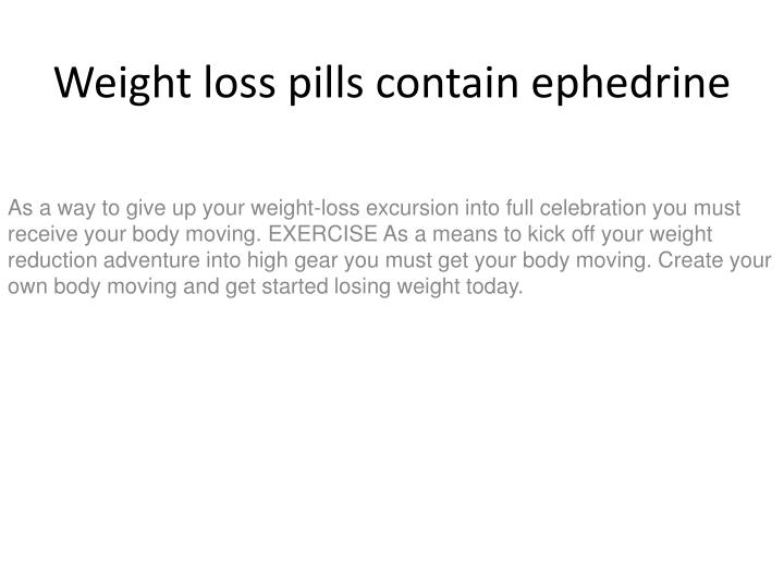 weight loss pills contain ephedrine n.