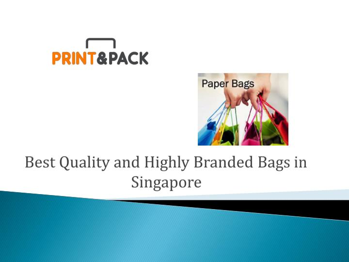 best quality and highly branded bags in singapore n.