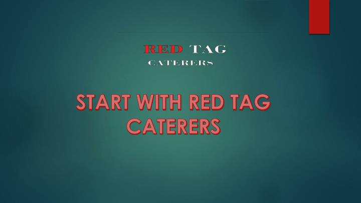 start with red tag caterers n.
