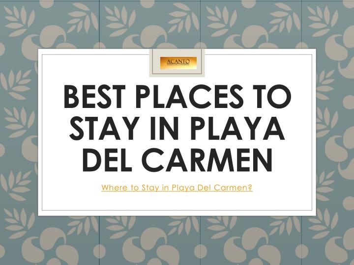 best places to stay in playa del carmen n.