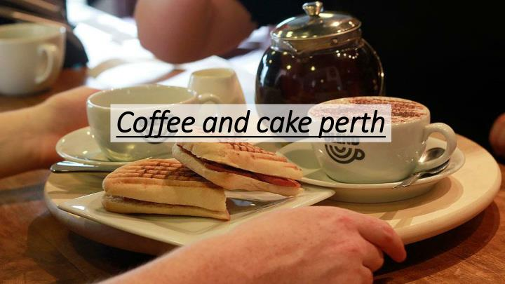 coffee and cake perth n.