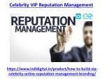 celebrity vip reputation management 2