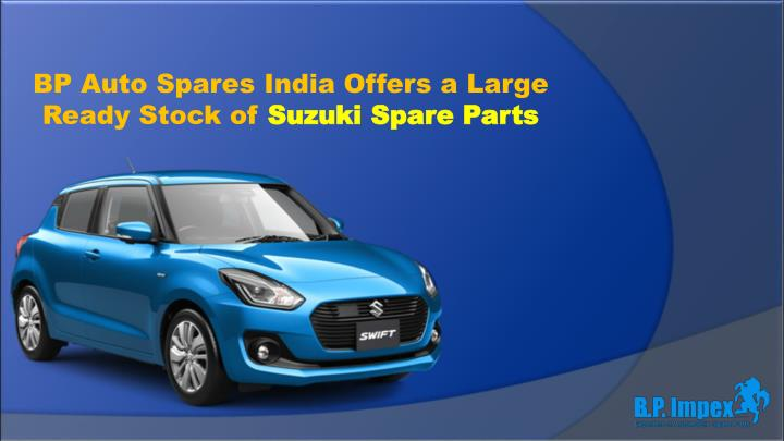 bp auto spares india offers a large ready stock n.