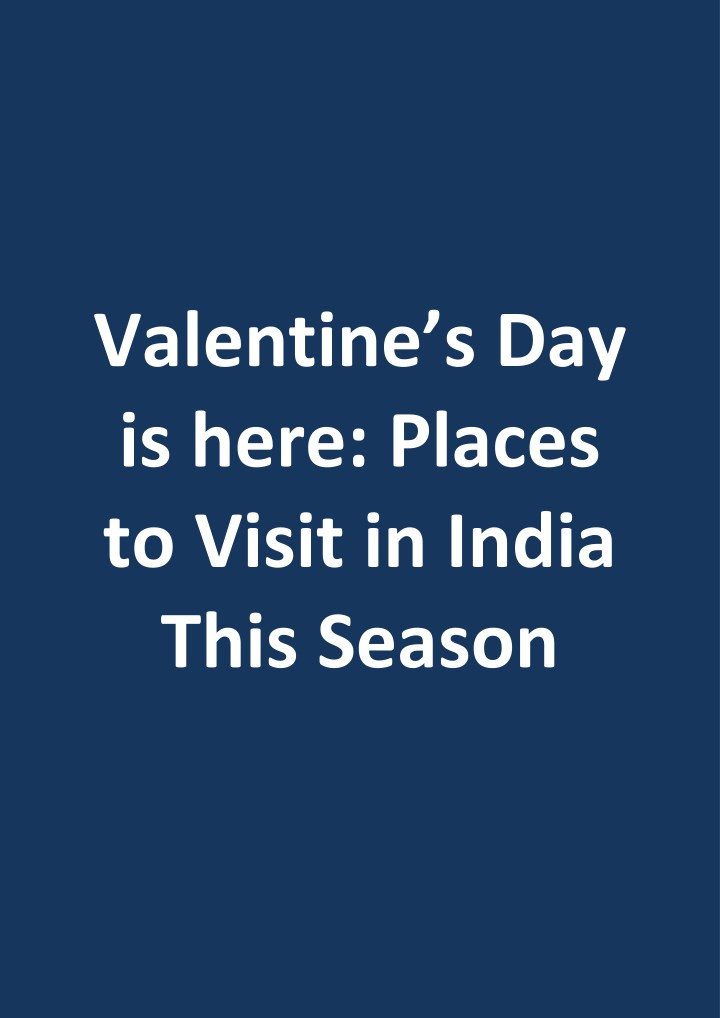 valentine s day is here places to visit in india n.