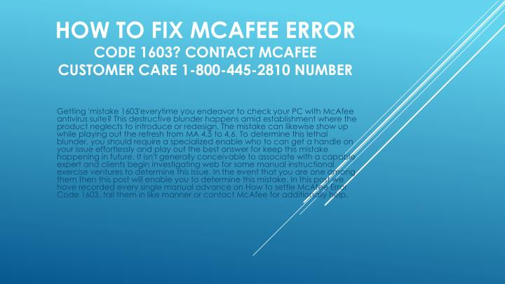 how to fix mcafee error code 1603 contact mcafee customer care 1 800 445 2810 number n.