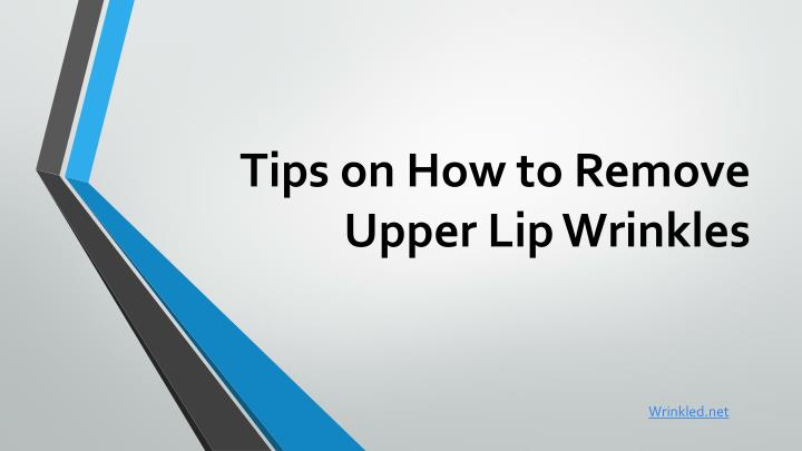 tips on how to remove upper lip wrinkles n.