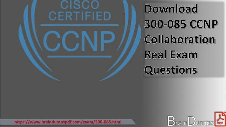 download 300 085 ccnp collaboration real exam n.