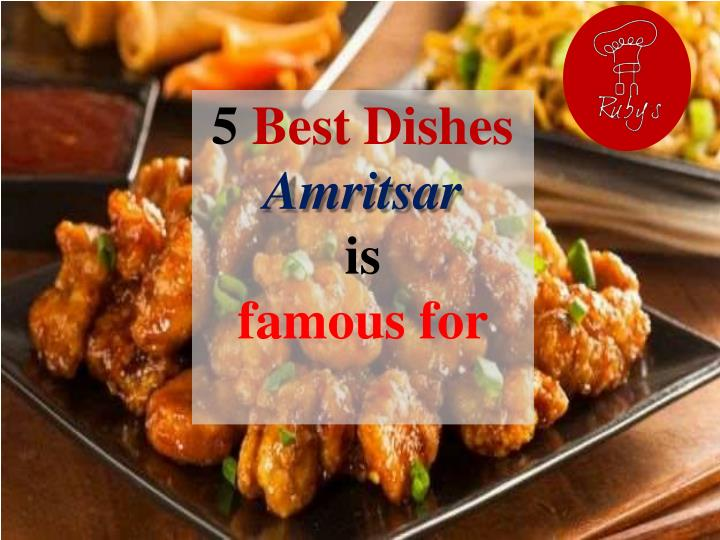5 best dishes amritsar is famous for n.