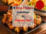5 best dishes amritsar is famous for