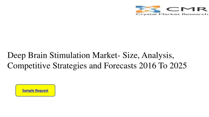deep brain stimulation market size analysis competitive strategies and forecasts 2016 to 2025 n.