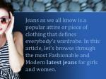 jeans as we all know is a popular attire or piece