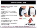 hincapie chromatic short