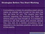 strategize before you start working