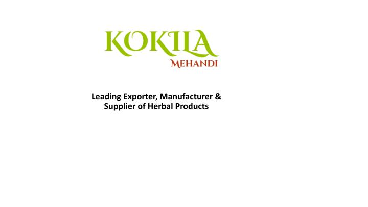 leading exporter manufacturer supplier of herbal products n.