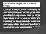 snakes are an integral part of our eco system
