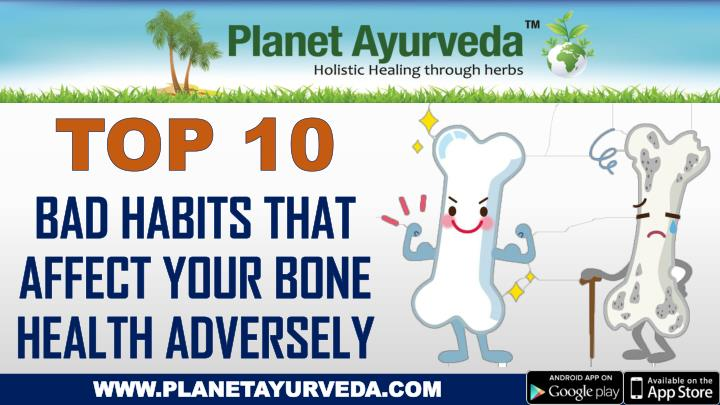 top 10 bad habits that affect your bone health n.