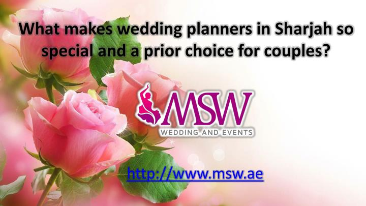 what makes wedding planners in sharjah so special and a prior choice for couples n.