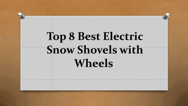 top 8 best electric snow shovels with wheels n.