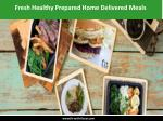fresh healthy prepared home delivered meals