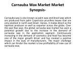 carnauba wax market market synopsis