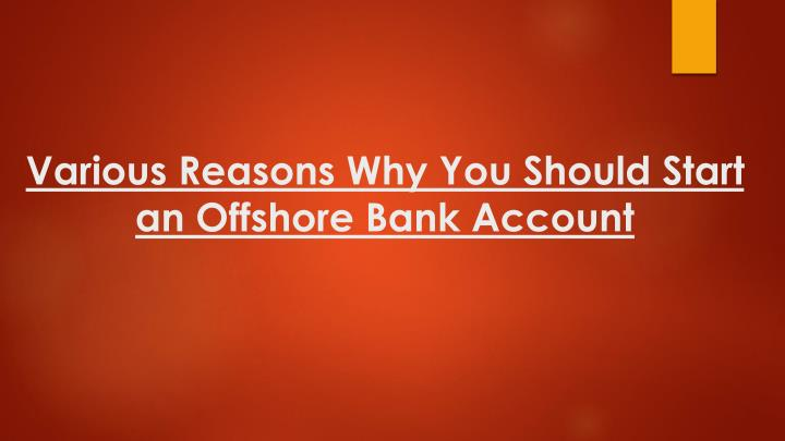 various reasons why you should start an offshore bank account n.