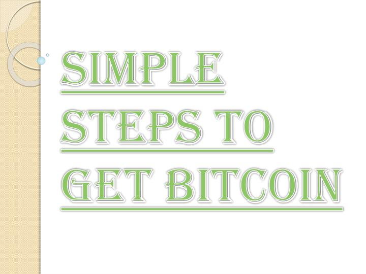 simple steps to get bitcoin n.