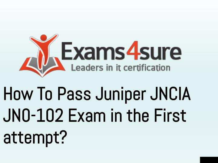 how to pass juniper jncia jn0 102 exam in the first attempt n.