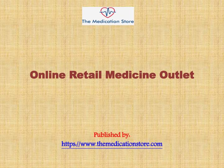 online retail medicine outlet published by https www themedicationstore com n.