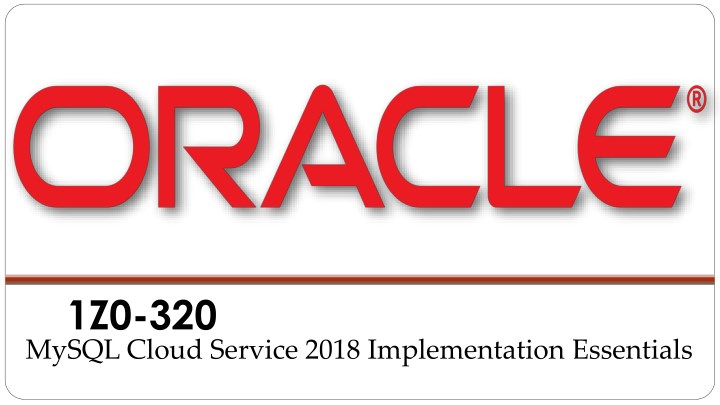 1z0 320 mysql cloud service 2018 implementation n.