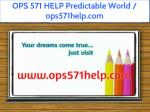 ops 571 help predictable world ops571help com