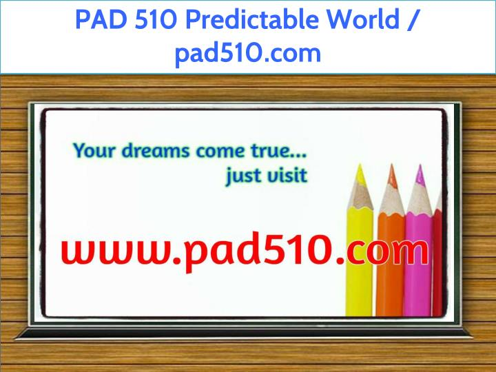 pad 510 predictable world pad510 com n.