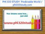 phl 320 study predictable world phl320study com