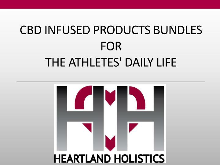 cbd infused products bundles for the athletes daily life n.