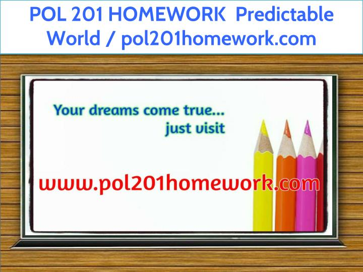 pol 201 homework predictable world pol201homework n.