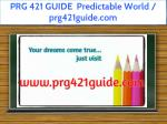 prg 421 guide predictable world prg421guide com